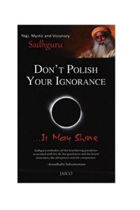 Dont Polish your Ignorance