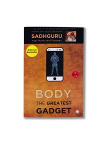 Mind is your Business & Body the Greatest Gadget